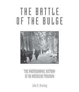 Battle of the Bulge: The Photographic History of an American Triumph