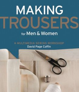 Making Trousers for Men and Women: A Multimedia Sewing Workshop