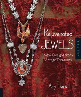 Rejuvenated Jewels: New Designs for Vintage Treasures