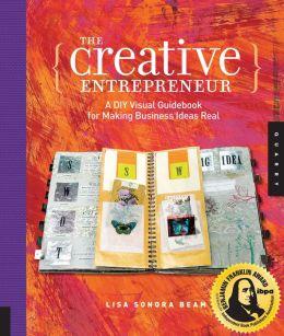 Creative Entrepreneur: A DIY Visual Guidebook for Making Business Ideas Real