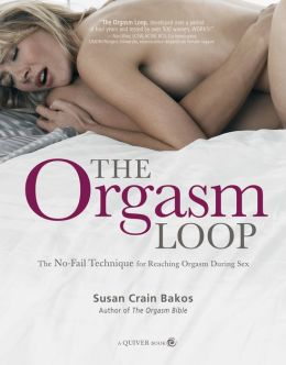 Orgasm Loop: The No-Fail Technique for Reaching Orgasm During Sex