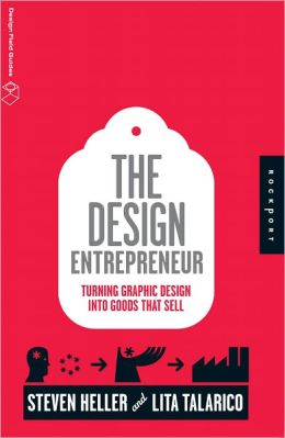 The Design Entrepreneur: Turning Graphic Design into Goods That Sell (PagePerfect NOOK Book)