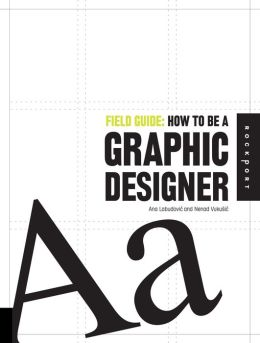 Field Guide: How to be a Graphic Designer (PagePerfect NOOK Book)