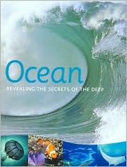 Ocean: Revealing the Secrets of the Deep
