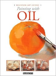 Beginner Art Guides: Painting with Oil