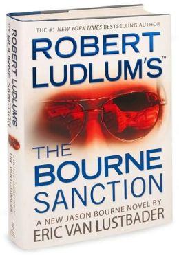 Robert Ludlum's The Bourne Sanction (Bourne Series #6)