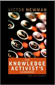 Knowledge Activist's Handbook: Adventures from the Knowledge Trenches