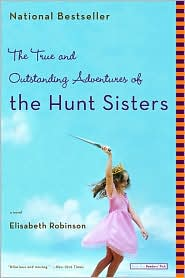 True and Outstanding Adventures of the Hunt Sisters
