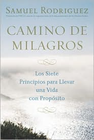 Camino de milagros: Los siete principios para llevar una vida plena y con proposito (Path of Miracles: The Seven Life-Changing Principles That Lead to Purpose and Fulfillment)