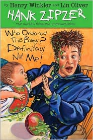 Who Ordered This Baby Brother? Definitely Not Me! (Hank Zipzer Series #13)