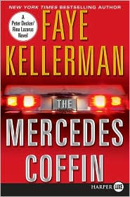 The Mercedes Coffin (Peter Decker and Rina Lazarus Series #17)