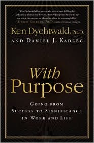 With Purpose: Going from Success to Significance in Work and Life