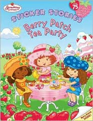 Strawberry Shortcake: Berry Patch Tea Party (Sticker Stories Series)