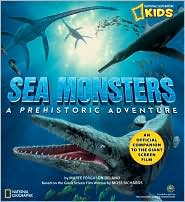 Sea Monsters: A Prehistoric Adventure (National Geographic Kids Series)
