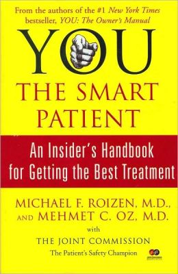 You, The Smart Patient: An Insider's Handbook for Getting the Best Treatment 2006 Edition