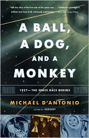 A Ball, a Dog, and a Monkey: 1957 - The Space Race Begins