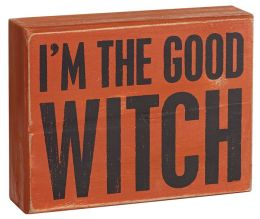 I'm the Good Witch Orange Wood Box Sign 4.5