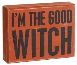 I'm the Good Witch Orange Wood Box Sign 4.5
