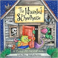 The Haunted Schoolhouse: A Spooky Lift-the-Flap Book