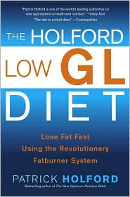 The Holford Low GL Diet: Lose Fat Fast Using the Revolutionary Fatburner System