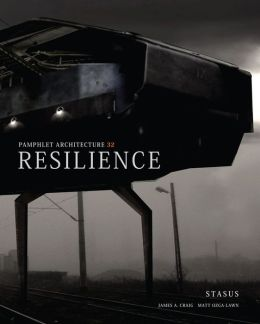 Pamphlet Architecture 32: Resilience