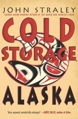 Cold Storage, Alaska John Straley