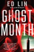 Book Cover Image. Title: Ghost Month, Author: Ed Lin
