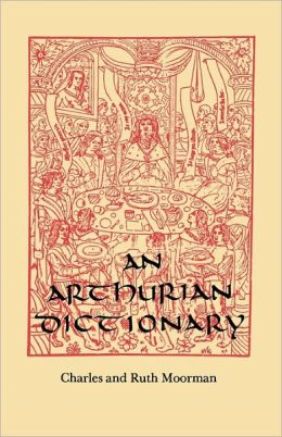 An Arthurian Dictionary