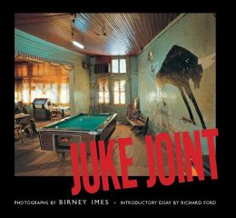 Juke Joint: Photographs