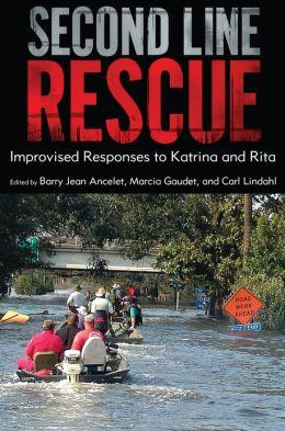 Second Line Rescue: Improvised Responses to Katrina and Rita
