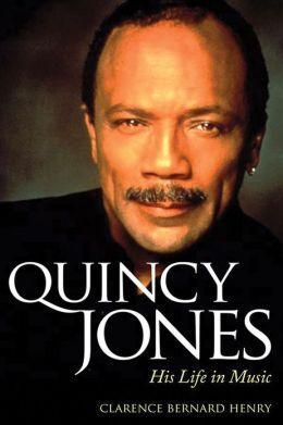 Quincy Jones: His Life in Music
