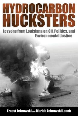 Hydrocarbon Hucksters: Lessons from Louisiana on Oil, Politics, and Environmental Justice