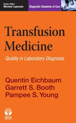Transfusion Medicine: Diagnostic Standards of Care