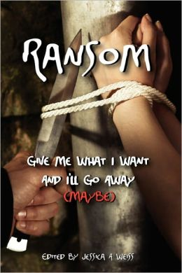 Ransom, Give Me What I Want And I'Ll Go Away (Maybe)