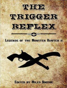 The Trigger Reflex