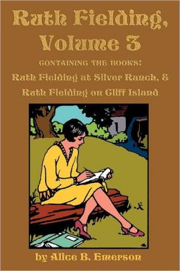 Ruth Fielding, Volume 3: ...at Silver Ranch & ...on Cliff Island