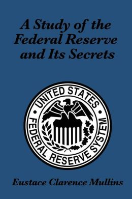 A Study of the Federal Reserve and Its Secrets