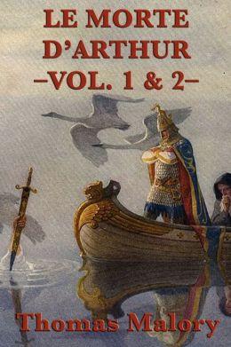Le Morte D'Arthur -Vol. 1 & 2-