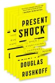Book Cover Image. Title: Present Shock:  When Everything Happens Now, Author: Douglas Rushkoff