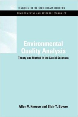 Environmental Quality Analysis: Theory & Method in the Social Sciences
