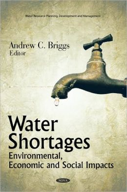 Water Shortages: Environmental, Economic and Social Impacts