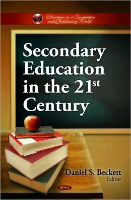 Secondary Education in the 21st Century