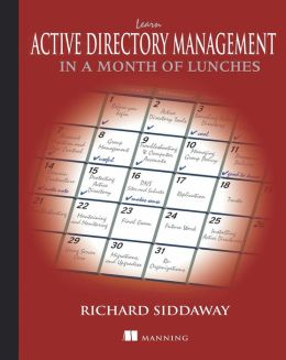 Learn Active Directory Management in a Month of Lunches