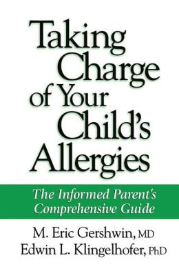 Taking Charge of Your Child's Allergies: The Informed Parent's Comprehensive Guide