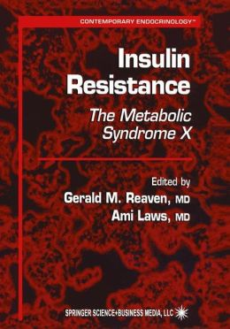 Insulin Resistance: The Metabolic Syndrome X