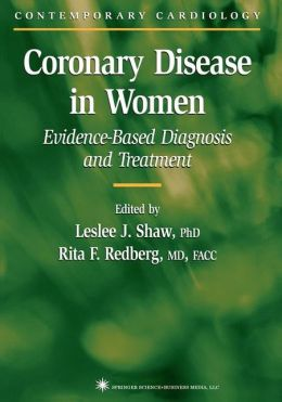 Coronary Disease in Women: Evidence-Based Diagnosis and Treatment