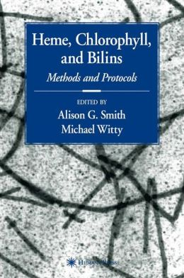 Heme, Chlorophyll, and Bilins: Methods and Protocols