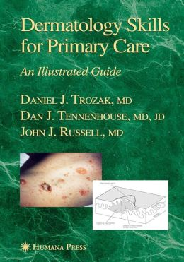 Dermatology Skills for Primary Care: An Illustrated Guide