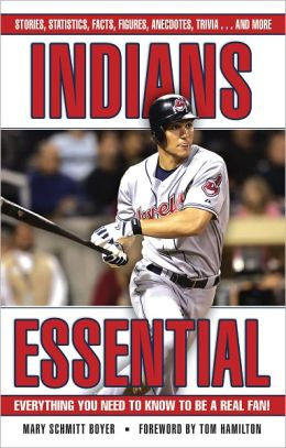 Indians Essential: Everything You Need to Know to be a Real Fan!