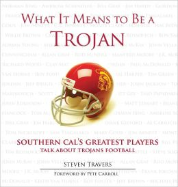 What It Means to Be a Trojan: Southern Cal's Greatest Players Talk About Trojans Football